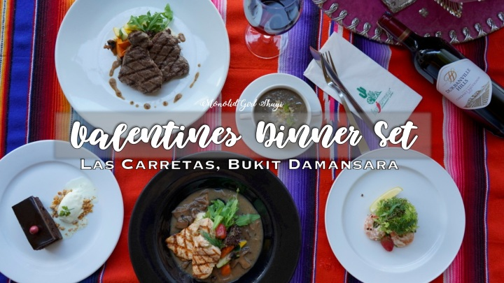 Valentine's Dinner Set Menu @ Las Carretas Bukit Damansara|| Shu Yi